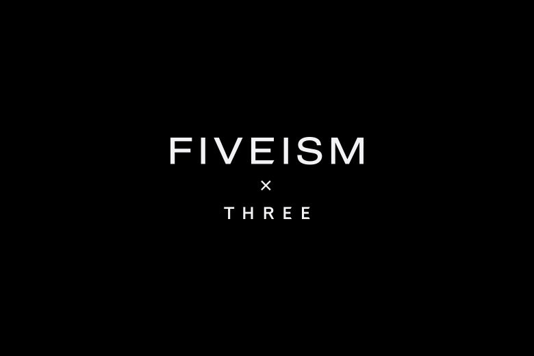 FIVEISM × THREE SHOP OPEN | WHAT'S NEW | FIVEISM × THREE(ファイブイズム バイ スリー)公式ウェブサイト